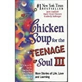 Chicken Soup For The Teenage Soul III (Chicken Soup for the Soul, III)