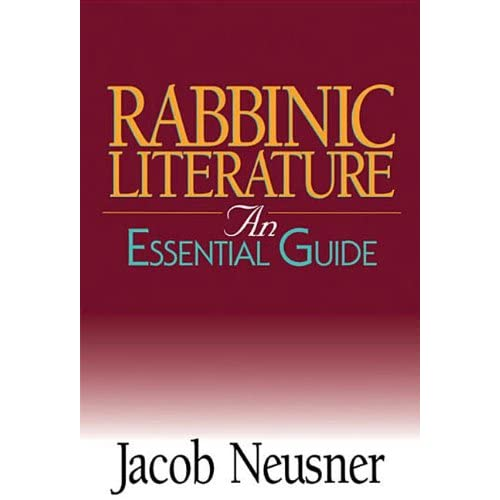 Rabbinic Literature: An Essential Guide (Essential Guide (Abingdon Press)) Jacob Neusner