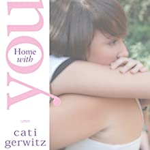 Home with You (       UNABRIDGED) by Cati Gerwitz Narrated by Melissa Madole