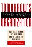 Tomorrows Organization: Crafting Winning Capabilities in a Dynamic World