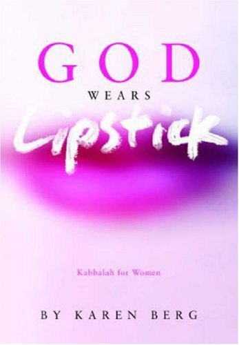 God Wears Lipstick: Kabbalah for Women, KAREN BERG