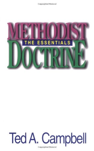 Methodist Doctrine: The Essentials