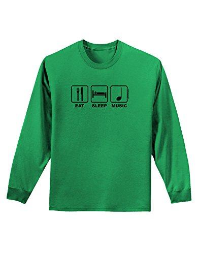 Tooloud Eat Sleep Music Design Adult Long Sleeve Shirt - Kelly Green - 3Xl