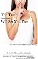 The Truth About Men Will Set You Free :  The New Science of Love and Dating  (English Edition)