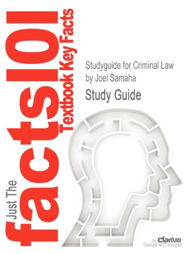Studyguide for Criminal Law by Joel Samaha, ISBN 9780495807490