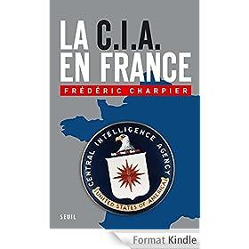 La CIA en France: 60 ans d'ing�rence dans les affaires fran�aises