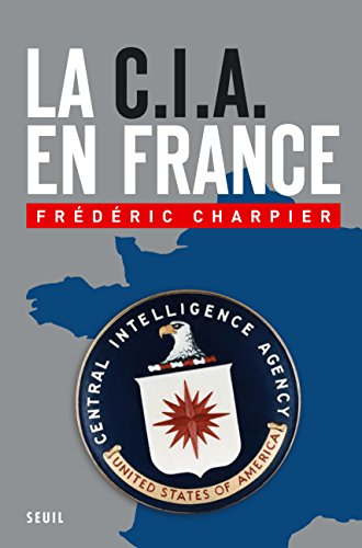 La CIA en France: 60 ans d'ingérence dans les affaires françaises en ligne