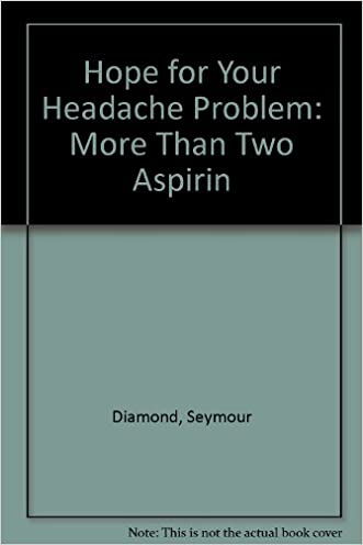 Hope for Your Headache Problem: More Than Two Aspirin written by Seymour Diamond