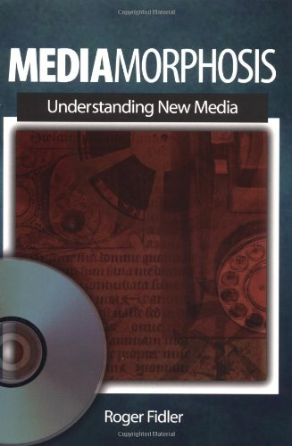 Mediamorphosis: Understanding New Media (Journalism and Communication for a New Century Ser)