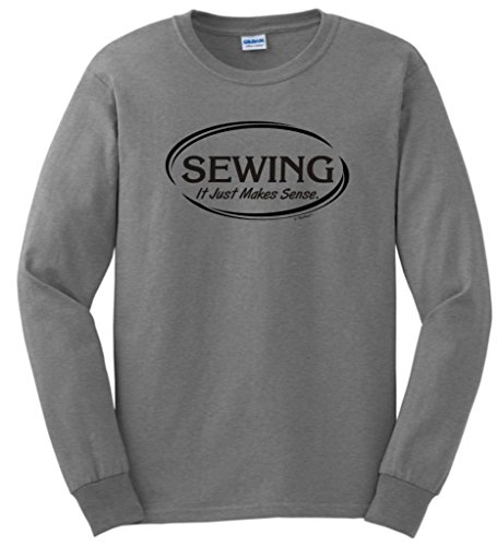 Sewing It Just Makes Sense Long Sleeve T-Shirt Large Sport Grey
