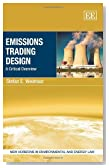 Emissions Trading Design: A Critical Overview (New Horizons in Environmental and Energy Law series)