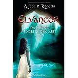 """Das Land jenseits der Zeit: Elvancor 1 - Romanvon """"Aileen P. Roberts"""""""