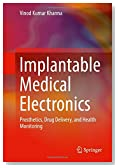 Implantable Medical Electronics: Prosthetics, Drug Delivery, and Health Monitoring