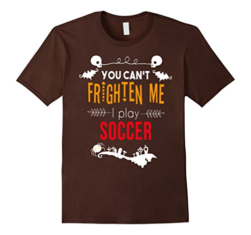 Men's You can't frighten me I play soccer Halloween t-shirt Medium Brown ()