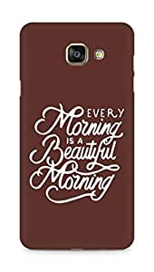 AMEZ every morning is a beautiful morning Back Cover For Samsung Galaxy A7 (2016 EDITION)