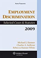 Employment Discrimination: Selected Cases and Statutes, 2009