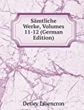 Sämtliche Werke, Volumes 11-12 (German Edition)