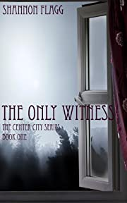 The Only Witness: The Center City Series: Book One