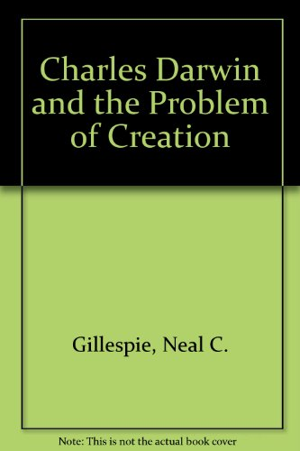 Charles Darwin and the Problem of Creation, Gillespie, Neal C.