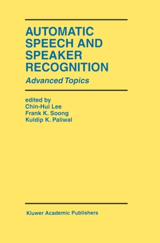 Automatic Speech and Speaker Recognition: Advanced Topics (The Springer International Series in Engineering and Computer Science)