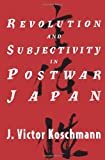 img - for Revolution and Subjectivity in Postwar Japan book / textbook / text book