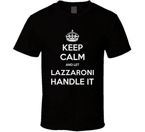 keep-calm-and-let-lazzaroni-handle-it-custom-last-name-family-t-shirt-m-black