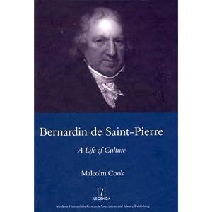 Bernardin De Saint-Pierre: A Life of Culture (Legenda) (Legenda Main Series) Malcolm Cook