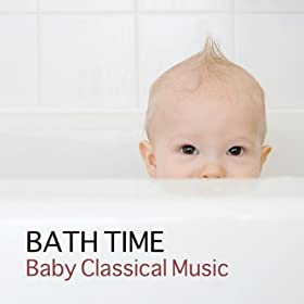 bath time baby classical music for kids and baby mozart bach beethoven music for. Black Bedroom Furniture Sets. Home Design Ideas