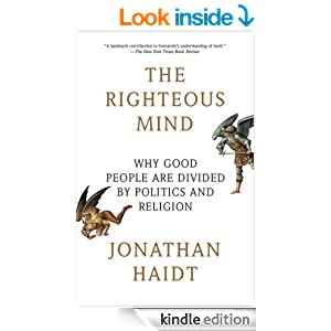 The Righteous Mind: Why Good People Are Divided by Politics and Religion - Kindle edition by Jonathan Haidt. Politics & Social Sciences Kindle eBooks @ Amazon.com.