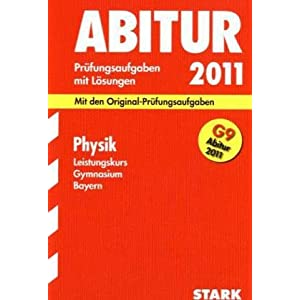 eBook Cover für  Abitur Pr xFC fungsaufgaben Gymnasium Bayern Mit L xF6 sungen Physik Leistungskurs G9 Abitur 2011 Mit den Original Pr xFC fungsaufgaben Jahrg xE4 nge 2003 2010 2003 2010 mit vollst xE4 ndigen L xF6 sungen