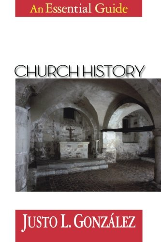 Church History: An Essential Guide