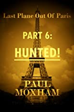Hunted! (Last Plane out of Paris, Part Six)