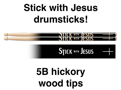 Stick with Jesus custom drumsticks. 5B wood tip hickory (Custom Stix compare prices)