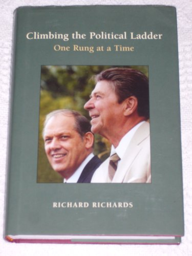 Climbing the Political Ladder One Rung at a Time, Richard Richards