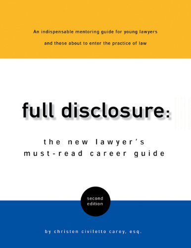 Full Disclosure: The New Lawyer's Must-Read Career Guide