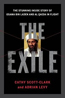 Book Cover: The Exile: The Stunning Inside Story of Osama bin Laden and Al Qaeda in Flight