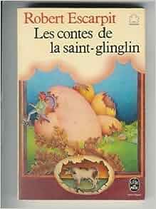 les contes de la saint glinglin robert escarpit 9782253023326 books. Black Bedroom Furniture Sets. Home Design Ideas