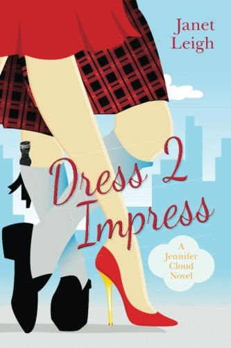 Dress 2 Impress: A Jennifer Cloud Novel (Jennifer Cloud Series) (Volume 2)