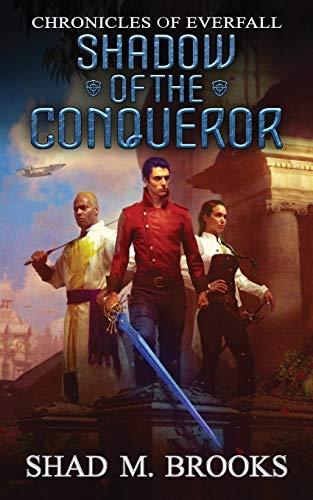 Shadow of the Conqueror (Chronicles of Everfall) [Brooks, Shad M.] (Tapa Blanda)
