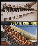 img - for Volate con noi! La storia completa delle assistenti di volo book / textbook / text book