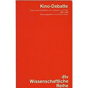 Kino - Debatte. Texte zum Verhältnis von Literatur und Film 1909 - 1929