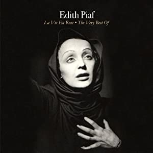Edith Piaf La Vie En Rose The Very Best Of Edith Piaf