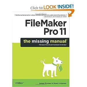 FileMaker Pro 11 The Missing Manual Stuart Gripman, Susan Prosser
