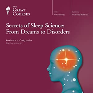 Secrets of Sleep Science: From Dreams to Disorders | [The Great Courses]