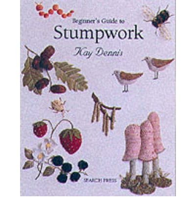 Beginner's Guide to Stumpwork (Beginner's guide to series)
