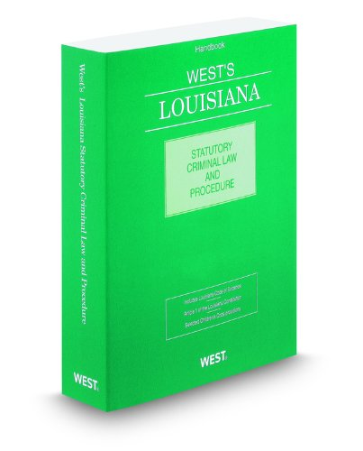 West's Louisiana Statutory Criminal Law and Procedure, 2012 ed.