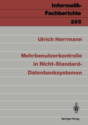 Mehrbenutzerkontrolle in Nicht-Standard-Datenbanksystemen (Informatik-Fachberichte)  [Herrmann, Ulrich] (Tapa Blanda)