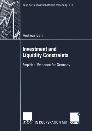 Investment and Liquidity Constraints: Empirical Evidence for Germany (neue betriebswirtschaftliche forschung (nbf))