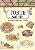 Torte salate. Squisitezze di verdure al forno