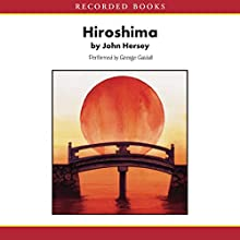Hiroshima (       UNABRIDGED) by John Hersey Narrated by George Guidall